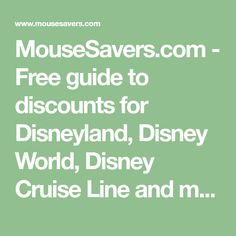 MouseSavers.com - Free guide to discounts for Disneyland, Disney World, Disney Cruise Line and more!
