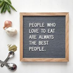 """People who love to eat are always the best people."" The Letterfolk Poet Grey is an elegant and versatile letter board. Ideal for succinct messages, this square board can be hung on the wall, leaned on a side table, or easily transported and used as a photography prop."
