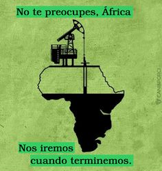 """""""Don't worry, Africa. We'll go away when we finish."""" Propaganda poster, ca. Satire, Dear Black People, Photographie Indie, Afrique Art, Political Art, Humor Grafico, African History, When Us, Don't Worry"""