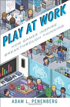 Play at Work: How Games Inspire Breakthrough Thinking - by Adam L. Penenberg    Penenberg explores how, by understanding the way successful games are designed, we can apply them to become more efficient, come up with new ideas, and achieve even the most daunting goals. He shows how game mechanics are being applied to make employees happier and more motivated, improve worker safety, create better products, and improve customer service.