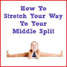 Stretching+tips+for+getting+your+middle+split...