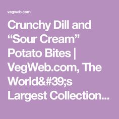 "Crunchy Dill and ""Sour Cream"" Potato Bites 