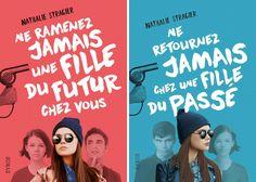 Ne ramenez jamais une fille du futur chez vous et Ne retournez jamais chez une fille du passé, de Nathalie Stragier, Syros Coups, Books To Read, Reading, Movie Posters, Movies, Ideas, Romance Books, Letter Case, Future