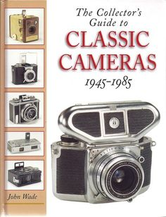 The Collector's Guide to Classic and Vintage Cameras 1945-1985 (Reference Book)