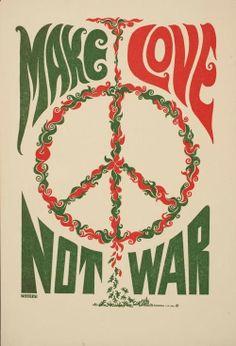 1967 Make Love Not War - vintage Art Poster Sixties peace sign, flower power Hippie Style, Hippie Love, Hippie Things, Hippie Peace, Hippie Chick, Woodstock, Mundo Hippie, Estilo Hippie, Flower Power
