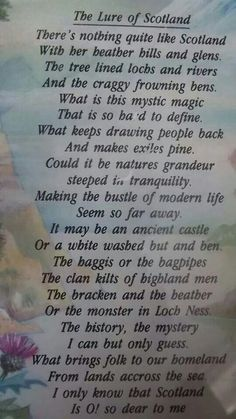 What is it about Scotland that Scots all the world love about their homeland. It's The Lure of Scotland. Scottish Poems, Scottish People, Scottish Gaelic, Scottish Clans, Scottish Highlands, Scottish Sayings, Scotland History, Scotland Travel, Scotland Vacation