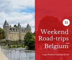 Want holiday inspiration for a long-weekend away? In our 3-part series, we're sharing our favourite trips from Belgium. First our favourite road-trip getaways.