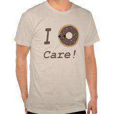 I Donut Care! chocolate Shirt