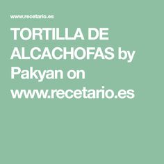TORTILLA DE ALCACHOFAS by Pakyan on www.recetario.es