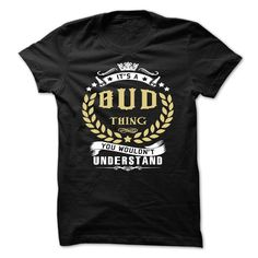 (Tshirt Discount Today) BUD .Its a BUD Thing You Wouldnt Understand T Shirt Hoodie Hoodies Year Name Birthday [Tshirt design] Hoodies, Funny Tee Shirts