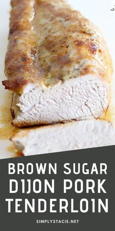 Brown Sugar Dijon Pork Tenderloin - Just two simple ingredients to create a meal your family will rave about!