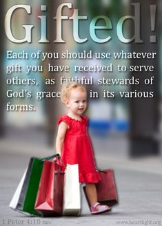 Ephesians 4:11-13 Each one of us is precious in His sight. He has given each of us precious gifts that are released when we use them to glorify God.