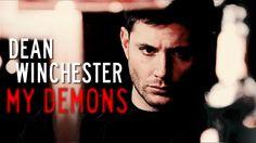 Dean Winchester | My Demons