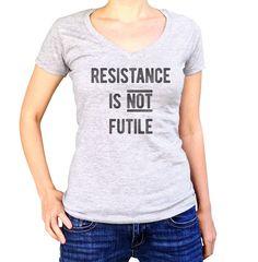 Women's Resistance is Not Futile Vneck T-Shirt - Juniors Fit - Anti Trump Shirt