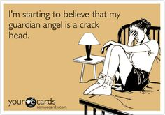 i think my guardian angel drinks ecard - Google Search