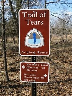 Trail of Tears...well, it ended in OK..want to read some books about this and then go the entire route like the native Americans were forced to do.
