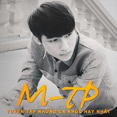 Album Tuyển Tập Những Ca Khúc Hay Nhất Của Sơn Tùng M-TP - Sơn Tùng M-TP, Tuyển tập những ca khúc hay nhất của M-TP.