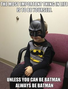 Batman...... In a heartbeat Joey would choose to be batman haha