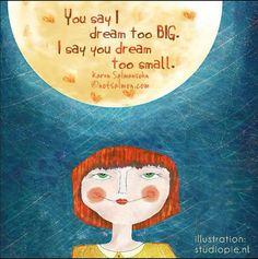 Uskalla unelmoida suuria