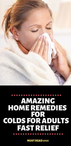10 home remedies for colds for adults | You will have most of these ingredients at home.   home remedies for colds And Flu| home remedies for colds For Teens| home remedies for colds DIY| home remedies for colds Overnight| home remedies for colds Sores| home remedies for colds Vicks Vaporub| home remedies for colds Bath| home remedies for colds Tea| home remedies for colds Essential Oils|