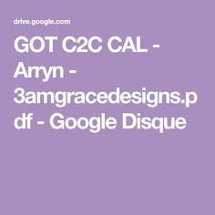 GOT C2C CAL - Arryn - 3amgracedesigns.pdf - Google Disque C2c, Google Drive, Outlander, Crochet Geek, Afghan Crochet Patterns, Crochet Afghans, Crochet Blankets, Crochet Stitches, Knitting Patterns