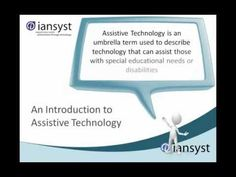 An introduction to Assistive Technology video by iansyst