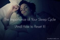 The Importance of Your Sleep Cycle - How to sleep well and wake refreshed.