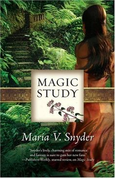 Magic Study by Maria V. Snyder •Book 2• ♊️