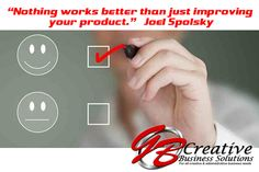 """""""Nothing works better than just improving your product.""""  Joel Spolsky"""