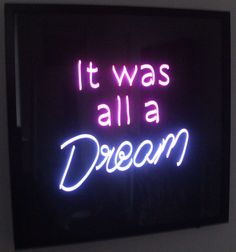 It Was All A Dream Neon Sign Enchanting Custom Neon Signs All You Need Is Love Neon Sign  Dark  Pinterest Design Inspiration