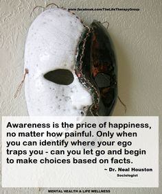 Only when you can identify where your ego traps you ~ Dr. Neal Houston, Sociologist (Mental Health & Life Wellness)