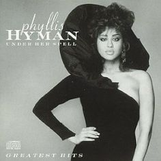 Phyllis Hyman - Under Her Spell (you couldn't go out dancing in the late 70's/early 80's and not freak out over Phyllis)