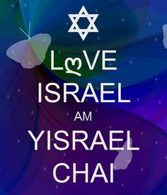 Love Yisrael #Israel Am Yisrael Chai, Yeshua Adonai!