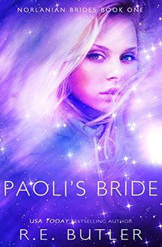 Books ~ Science Fiction Romance | Paoli's Bride (Norlanian Brides Book 1) by R. E. Butler
