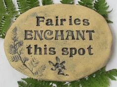Fairies Enchant this spot ~ Ceramic plaque, solid brick. Vintage style stamped words, ferns. Enchanted garden stone, Fairies sign