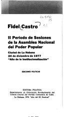 II Período de sesiones de la Asamblea Nacional del Poder Popular : Ciudad de La Habana 24 de diciembre de 1977 ... / Fidel Castro