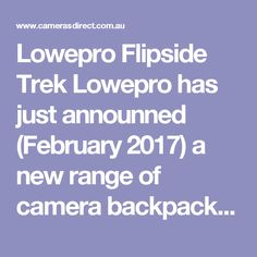 """Lowepro Flipside Trek Lowepro has just announned (February 2017) a new range of camera backpacks called the Lowepro Flipside Trek bags. The new backpacks will be available at Cameras Direct from late March 2017.  There are 3 different sizes of Lowepro Flipside Trek bags called the Lowepro Flipside Trek BP 250, Lowepro Flipside Trek BP 350 and the largest the Lowepro Flipside Trek BP 450. All of the Lowepro Flipside Trek bags are """"AW"""" all weather bags as they all come with a built in rain…"""