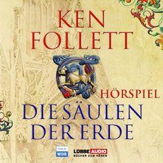 Die Säulen der Erde - Das WDR Hörspiel (       ungekürzt) von Ken Follett Gesprochen von: Ernst Jacobi, Gisela Trowe