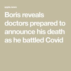 Boris reveals doctors prepared to announce his death as he battled Covid Boris Johnson, Apple News, Doctors, Bobs, Mobile App, Battle, Death, Sun, Mobile Applications