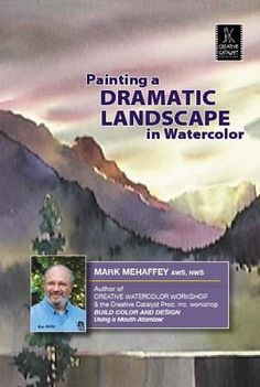 Painting a Dramatic Landscape in Watercolor with Mark Mehaffey