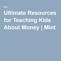 Ultimate Resources for Teaching Kids About Money How To Teach Kids, Money Management, Life Skills, Teaching Kids, Mint, How To Plan, Kids Learning, Peppermint