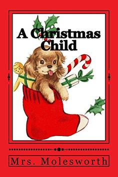 A Christmas Child by Mrs. Molesworth