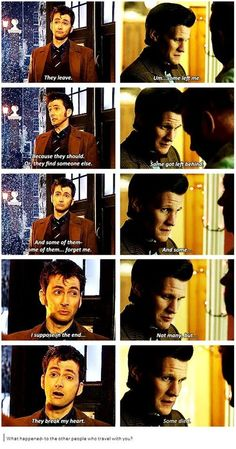 What happened to the other people who traveled with you? I almost cried when the tenth doctor said that 11th Doctor, Doctor Who, First Doctor, Don't Blink, Torchwood, Matt Smith, Time Lords, David Tennant, Dr Who