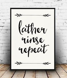 Lather Rinse Repeat Print, Bathroom Quote, Bathroom Decor, Bathroom Printable, Instant Downoad, Black and White Bathroom by boutiqueprintart on Etsy More