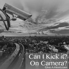 Can I Kick it? On Camera?