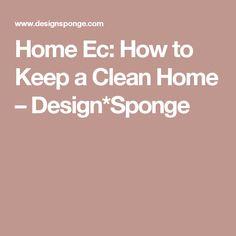 Home Ec: How to Keep a Clean Home – Design*Sponge