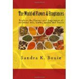 The World of Flavors & Fragrances (Paperback)By Sandra K. Bouie