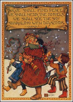 We shall find peace, we shall hear the angels, we shall see the sky sparkling with diamonds (Chekov via Mary Engelbreit) Mary Engelbreit, Illustration Noel, Christmas Illustration, Illustrations, Noel Christmas, Christmas And New Year, Vintage Christmas, Xmas, Christmas Quotes