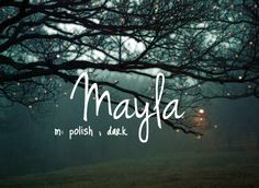 Mayla - cute baby girl name!