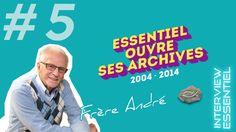 Les Archives d'ESSENTIEL #5 - Frère André, interview